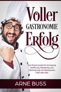 Arne Buss: Voller Gastronomie-Erfolg